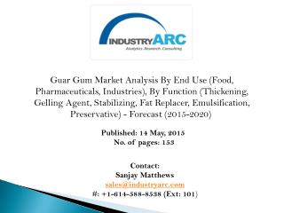 Guar Gum Market: high use of guar gum in food as stabilizers in food industry during 2015-2020.