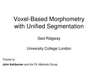 Voxel-Based Morphometry with Unified Segmentation
