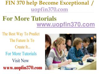FIN 370  help Become Exceptional  / uopfin370.com