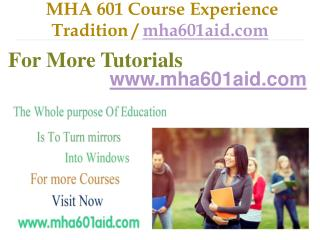 MHA 601 Course Experience Tradition / mha601aid.com