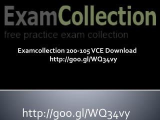Examcollection Pass your 200-105 exam in first attempt