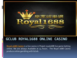 Get Best Gclub royal1688 Online Casino