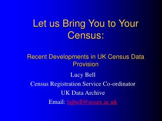 Let us Bring You to Your Census: Recent Developments in UK Census Data Provision