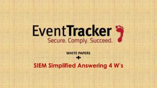 SIEM Simplified Answering 4 W's