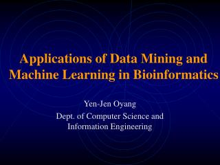 Applications of Data Mining and Machine Learning in Bioinformatics