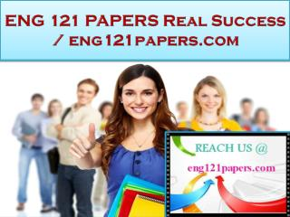 ENG 121 PAPERS Real Success /eng121papers.com