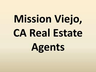 Mission viejo, ca real estate agents