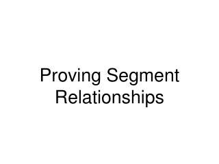 Proving Segment Relationships