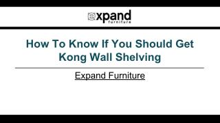 How To Know If You Should Get Kong Wall Shelving