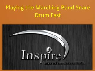 Playing the Marching Band Snare Drum Fast
