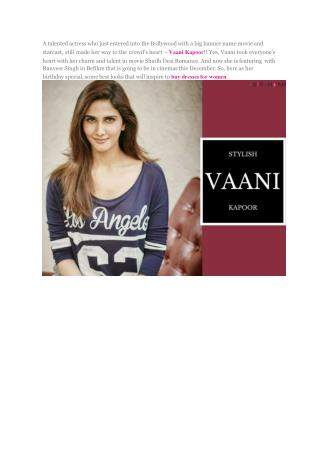 Birthday Bash 'Befikre' Girl – Vaani Kapoor's Best Looks!!