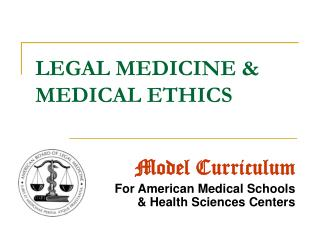LEGAL MEDICINE & MEDICAL ETHICS