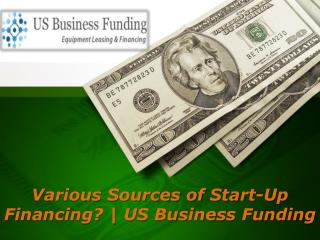 Various Sources of Start-Up Financing | US Business Funding
