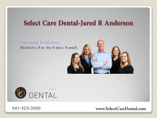 Root Canal Treatment in Bend at Select Care Dental by Dr. Anderson