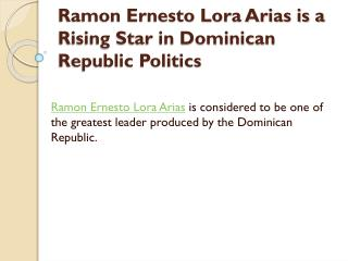 Ramon Ernesto Lora Arias is a Rising Star in Dominican Republic Politics