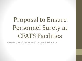 P roposal to Ensure Personnel Surety at CFATS Facilities