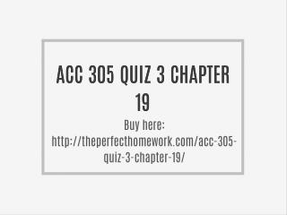 ACC 305 QUIZ 3 CHAPTER 19