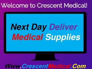 Next Day Delivery Medical Supplies - CrescentMedical.Com