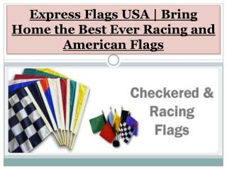 Express Flags USA | Bring Home the Best Ever Racing and American Flags