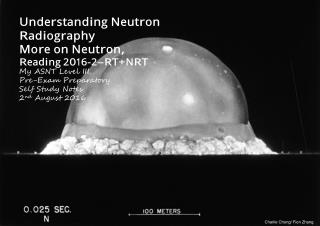 Understanding Neutron Radiography Reading 2016-II-RT NRT-A