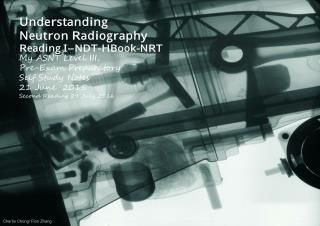 Understanding Neutron Radiography Reading I-NDT-HBook-NRT-Rev01A