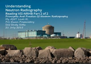 Understanding Neutron Radiography Reading VII-NRHB Part 2 of 2A