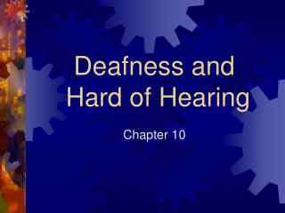 Deafness and  Hard of Hearing