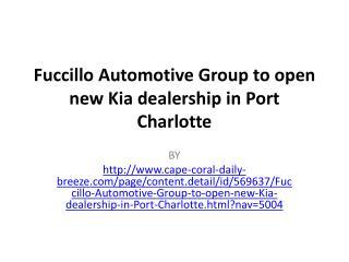 Fuccillo Automotive Group to open new Kia dealership in Port Charlotte