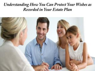How Estate Planning Can Help Protect Your Wishes | Legacy Assurance Plan
