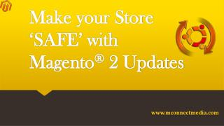 Make your Online Store Safe with Magento® 2 Updates