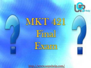 MKT 421 - MKT 421 Final Exam Questions and Answers - UOP E Help