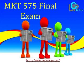 MKT 575 Final Exam | MKT 575 Final Exam Questions & Answers @ UOP E Help