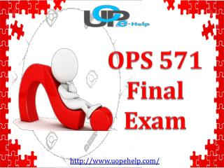 OPS 571 : OPS 571 Final Exam Questions & Answers | UOP E Help