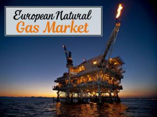 European Natural Gas Market