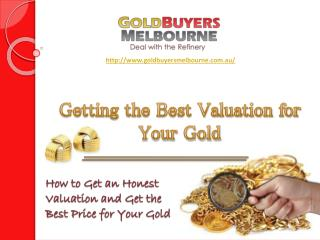 Getting the Best Valuation for Your Gold