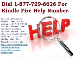 Dial Toll Free Kindle Fire Help Number 1-877-729-6626.