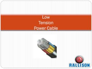 Low Tension Power Cable