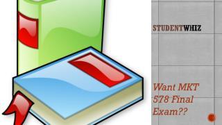 MKT 578 Final Exam : MKT 578 Final Exam Answers - Studentwhiz