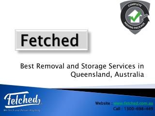 Removal and storage services - Fetched Pty Ltd