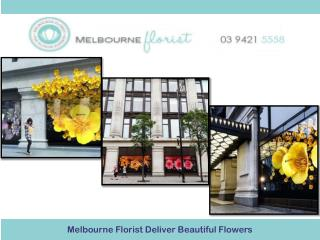 Melbourne Florist Deliver Beautiful Flowers