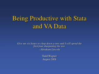 Being Productive with Stata and VA Data