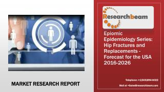 Epiomic Epidemiology Series: Hip Fractures and Replacements - Forecast for the USA 2016-2026