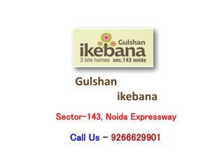 Gulshan Ikebana Sector 143 Noida Expressway – Investors Clinic