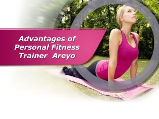 Advantages of Personal Fitness Trainer | Areyo Dadar