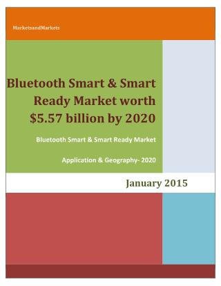 Bluetooth Smart & Smart Ready Market worth $5.57 billion by 2020