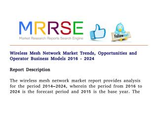 Wireless mesh network market trends, opportunities and operator business models 2016   2024
