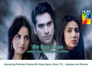 Upcoming Pakistani Drama Bin Roye Ansoo on Hum TV