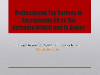 Professional Tax Service In Sacramento CA vs Tax Software Which One Is Better