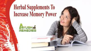 Herbal Supplements To Increase Memory Power And Improve Brain Health