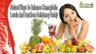 Natural Ways To Enhance Hemoglobin Levels And Beat Iron Deficiency Safely